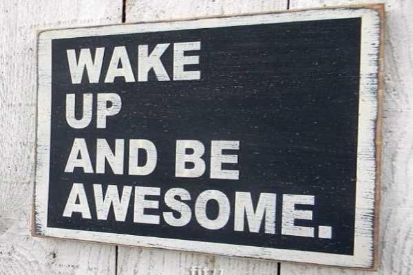 awakening wake up and be awesome